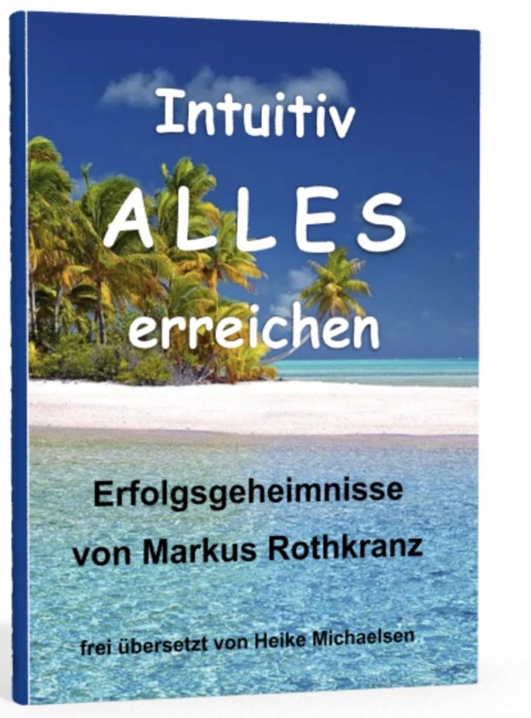 Intuitiv-alles-erreichen-Cover-Markus-Rothkranz-Heike-Michaelsen